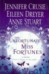 The Unfortunate Miss Fortunes - Anne Stuart, Jennifer Crusie, Eileen Dreyer