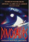 Dinosaurs: Stories by Ray Bradbury, Arthur C. Clarke, Isaac Asimov Andmany Others - Martin H. Greenberg