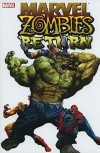 Marvel Zombies Return - Fred Van Lente, David Wellington, Jonathan Maberry, Seth Grahame-Smith, Nick Dragotta, Richard Elson, Andrea Mutti, Jason Shawn Alexander, Richard Elison