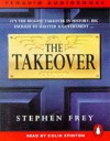 The Takeover (Penguin audiobooks) - Stephen W. Frey, Colin Stinton
