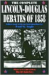 The Complete Lincoln-Douglas Debates of 1858 - Paul M. Angle (Introduction),  Abraham Lincoln,  Stephen A. Douglas