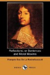 Reflections; Or Sentences and Moral Maxims (Dodo Press) - François de La Rochefoucauld