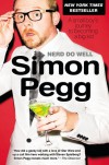 Nerd Do Well: A Small Boy's Journey to Becoming a Big Kid - Simon Pegg