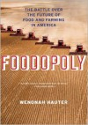 Foodopoly: The Battle Over the Future of Food and Farming in America - Wenonah Hauter