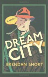 Dream City - Brendan Short