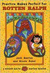 Practice Makes Perfect for Rotten Ralph: A Rotten Ralph Rotten Reader - Jack Gantos, Nicole Rubel