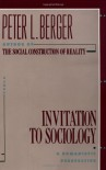Invitation to Sociology: A Humanistic Perspective - Peter L. Berger