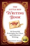 The Little Red Writing Book: 20 Powerful Principles for Clear and Effective Writing (International Edition) - Brandon Royal