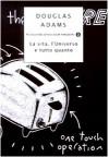 La vita, l'universo e tutto quanto (Guida galattica per gli autostoppisti, #3) - Douglas Adams, Laura Serra