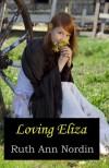 Loving Eliza - Ruth Ann Nordin