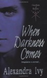 When Darkness Comes - Alexandra Ivy