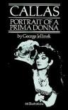 Callas: Portrait of a Prima Donna - George Jellinek