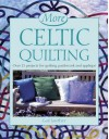 More Celtic Quilting: Over 25 Projects for Patchwork, Quilting and Applique - Gail Lawther