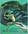 Weaving Earth And Sky: Myths &Amp; Legends Of Aotearoa - Robert Sullivan