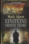 Einsteins Sidste Teori - Mark Alpert