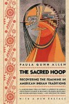 The Sacred Hoop: Recovering the Feminine in American Indian Traditions - Paula Gunn Allen