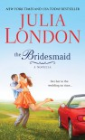 The Bridesmaid - Julia London