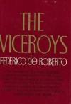 The Viceroys - Federico De Roberto, Archibald Colquhoun