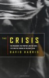 The Crisis: The President, the Prophet & the Shah-1979 & the Coming of Militant Islam - David Victor Harris
