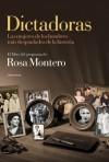 Dictadoras: Las mujeres de los hombres más despiadados de la historia (Spanish Edition) - Montero Rosa