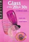 Miller's Glass of the 20s and 30s: A Collector's Guide - Frankie Leibe;Jeanette Hayhurst