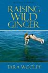 Raising Wild Ginger - Tara Woolpy