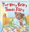 The Very Beary Tooth Fairy - Arthur A. Levine,  Sarah S. Brannen (Illustrator)