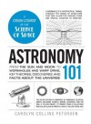 Astronomy 101: From the Sun and Moon to Wormholes and Warp Drive, Key Theories, Discoveries, and Facts about the Universe - Brent Stewart