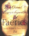 The Great Encyclopedia Of Faeries - Pierre Dubois, Roland Sabatier, Claudine Sabatier