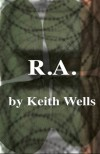 R.A. - Keith Wells