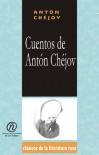 """Cuentos de Anton Chejov: Coleccin de Clsicos de La Literatura Rusa """"Carrascalejo de La Jara"""" - Anton Chekhov"""