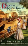 Death at Epsom Downs (A Victorian Mystery) - Robin Paige