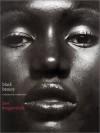 Black Beauty: A History and a Celebration - Ben Arogundade
