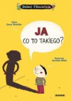Ja, co to takiego? - Oscar Brenifier