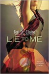 Lie To Me - Tori St. Claire