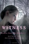 Witness - Maria Rachel Hooley