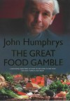 The Great Food Gamble - John Humphrys