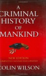 A Criminal History of Mankind - Colin Wilson