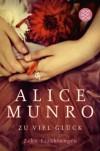 Zu viel Glück: Zehn Erzählungen - Alice Munro