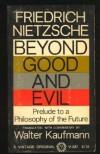 Beyond Good and Evil: Prelude to a Philosophy of the Future - Friedrich Nietzsche, Walter Kaufmann