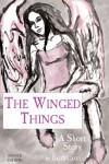 The Winged Things - Caleb Casey