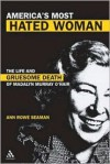 America's Most Hated Woman: The Life and Gruesome Death of Madalyn Murray O'Hair - Ann Rowe Seaman