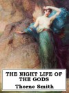 THE NIGHT LIFE OF THE GODS - THORNE SMITH