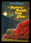 The Mystery of Death Trap Mine - M.V. Carey