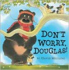 Don't Worry, Douglas! - David Melling