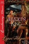Alexi's King [Pride Valley 1] (Siren Publishing Everlasting Classic ManLove) - Lynn Hagen