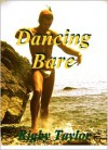 Dancing Bare - Rigby Taylor