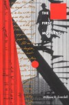 The First Moderns: Profiles in the Origins of Twentieth-Century Thought - William R. Everdell