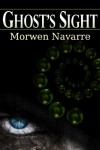 Ghost's Sight - Morwen Navarre