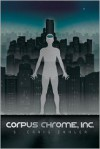 Corpus Chrome, Inc. - S. Craig Zahler